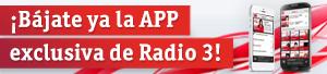Descárgate la aplicación móvil de Radio 3