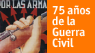 75 aos de la Guerra Civil