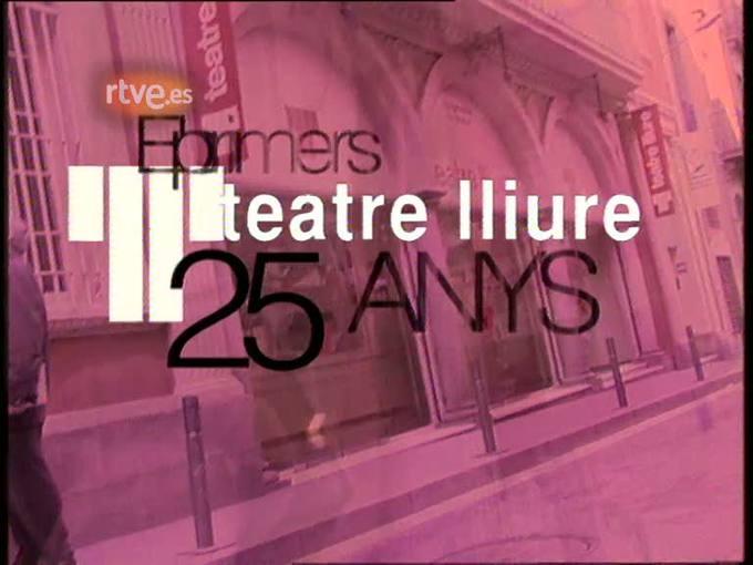 Arxiu TVE Catalunya - Teatre Lliure, els primers 25 anys