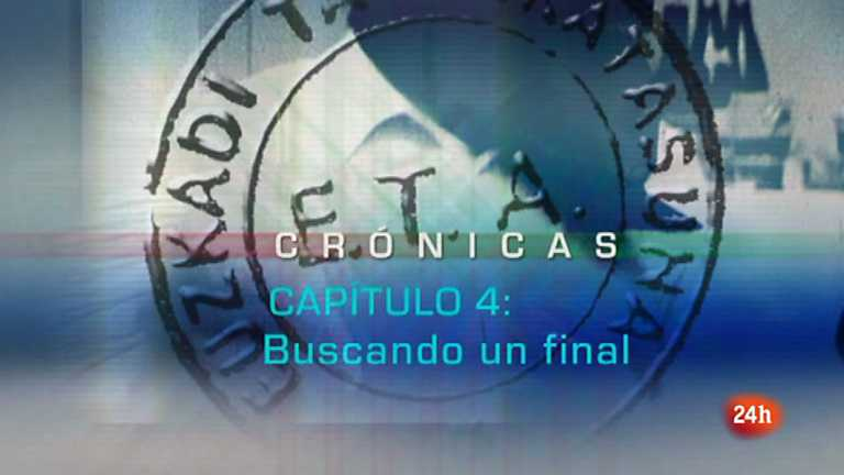 Cr&oacute;nicas - Especial historia de ETA - Cap&iacute;tulo 4: Buscando un final