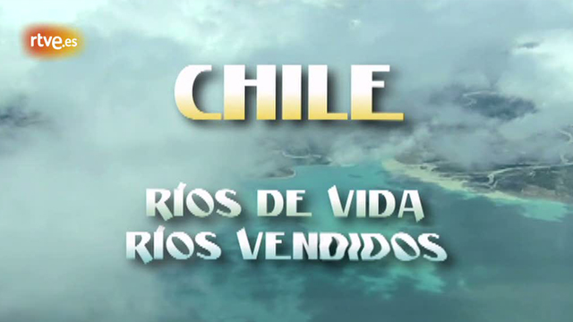 En Portada - Chile: r&iacute;os de vida, r&iacute;os vendidos