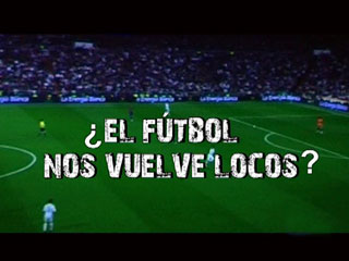 Ver v?deo  'Comando Actualidad - ¿El fútbol nos vuelve locos?'