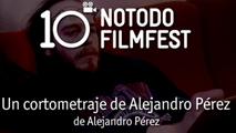 Ver Un cortometraje de Alejandro Pérez