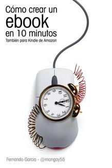 'Cómo crear un 'ebook' en 10 minutos', de Fernando García Mongay