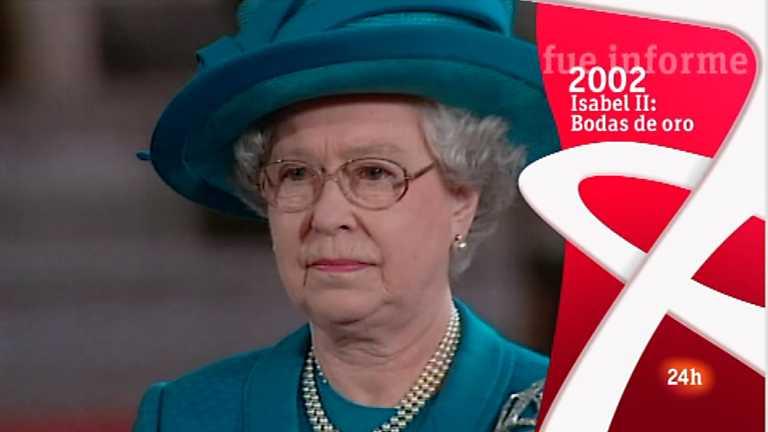 Fue Informe - Isabel II: Bodas de oro