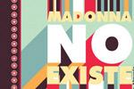 'Madonna no existe'