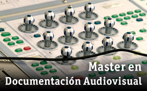 Master en Documentaci&oacute;n Audiovisual