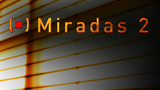 Miradas 2