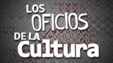 Los oficios de la cultura
