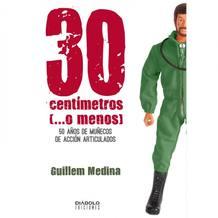 Portada de '30 centímetros (...o menos). 50 años de muñecos de acción articulados