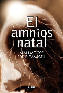 Portada de 'El amnios fatal', de Alan Moore y Eddie Campbell