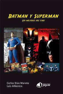 Portada de 'Batman y Superman', los mejores del cine', de Carlos Díaz Maroto y Luis Alboreca