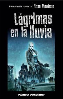 Portada del cómic 'Lágrimas en la lluvia', de Rosa Montero, Damián Campanario y Alessandro Valdrighi