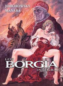 Portada de la edición integral de 'Los Borgia', de Alejandro Jodorowsky y Milo Manara