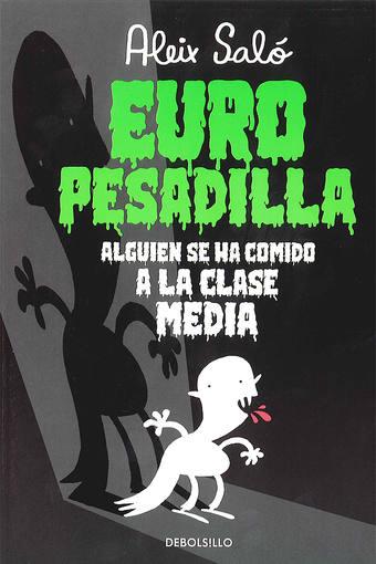 Portada de 'Europesadilla: Alguien se ha comido a la clase media', de aleix Saló