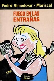 Portada de 'Fuego en las entrañas', de Pedro Almodóvar y Javier Mariscal