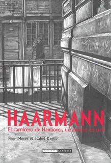 Portada de 'Haarmann, el carnicero de Hannover', un asesino en serie, de Peer Meter & Isabel Kreitz