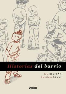 Portada de 'Historias del barrio', de Gabi Beltrán y Bartolomé Seguí