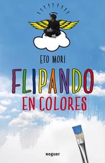 Portada de la novela 'Flipando en colores', de Eto Mori