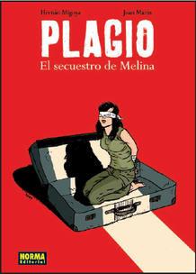 Portada de 'Plagio. El secuestro de Melina', de Hernán Migoya y Joan Marín