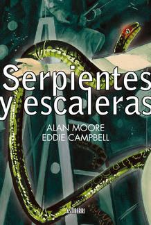 Portada de 'Serpientes y escaleras', de Alan Moore y Eddie Campbell