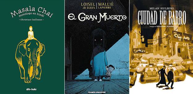 Potadas de 'Masala Chai', de Christian Cailleaux; 'El gran muerto', de Loisel y Mallié; y 'Ciudad de barro', de Milan Hulsing