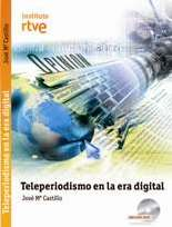 &quot;Teleperiodismo en la era digital&quot;, novedad editorial