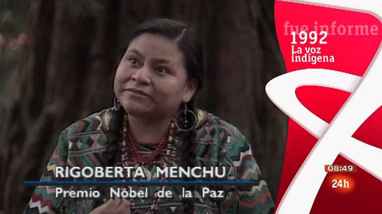 Fue Informe - La voz ind&iacute;gena (Rigoberta Mench&uacute;)